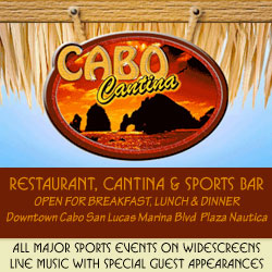 Cabo Cantina Restaurant and Sports Bar, Downtown Cabo San Lucas